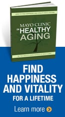 Mayo Clinic on Healthy Aging: Find happiness and vitality for a lifetime. Learn more.