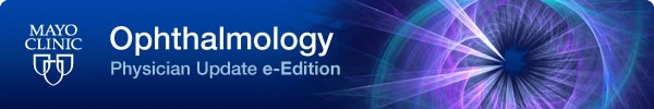 Mayo Clinic Ophthalmology Physician Update e-Edition