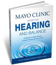 Mayo Clinic on Better Hearing and Balance