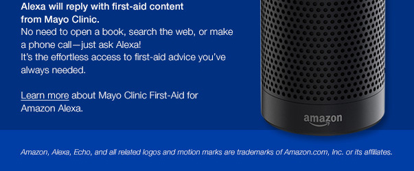 Learn more about Mayo Clinic First-Aid for Amazon Alexa.